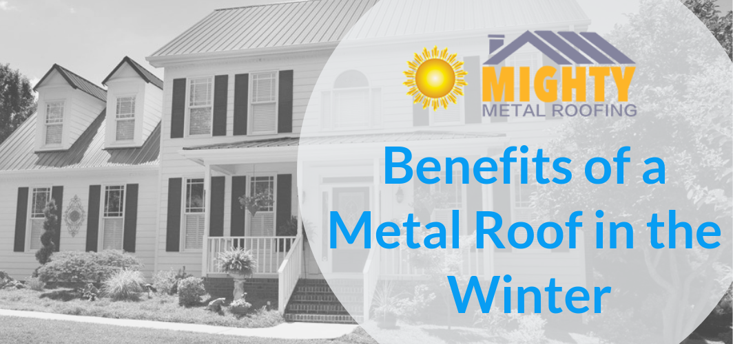 Top 5 Benefits of a Metal Roof in the Winter