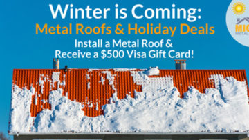 Winter is Coming: Metal Roofs & Holiday Deals