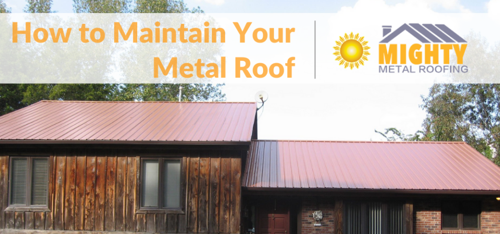 How to maintain Metal Roof