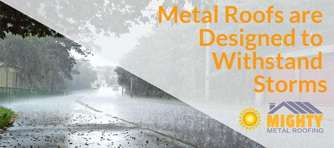 Metal Roofs are Mighty and Storm Resistant