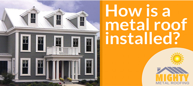 How do Metal Roofs get Installed?